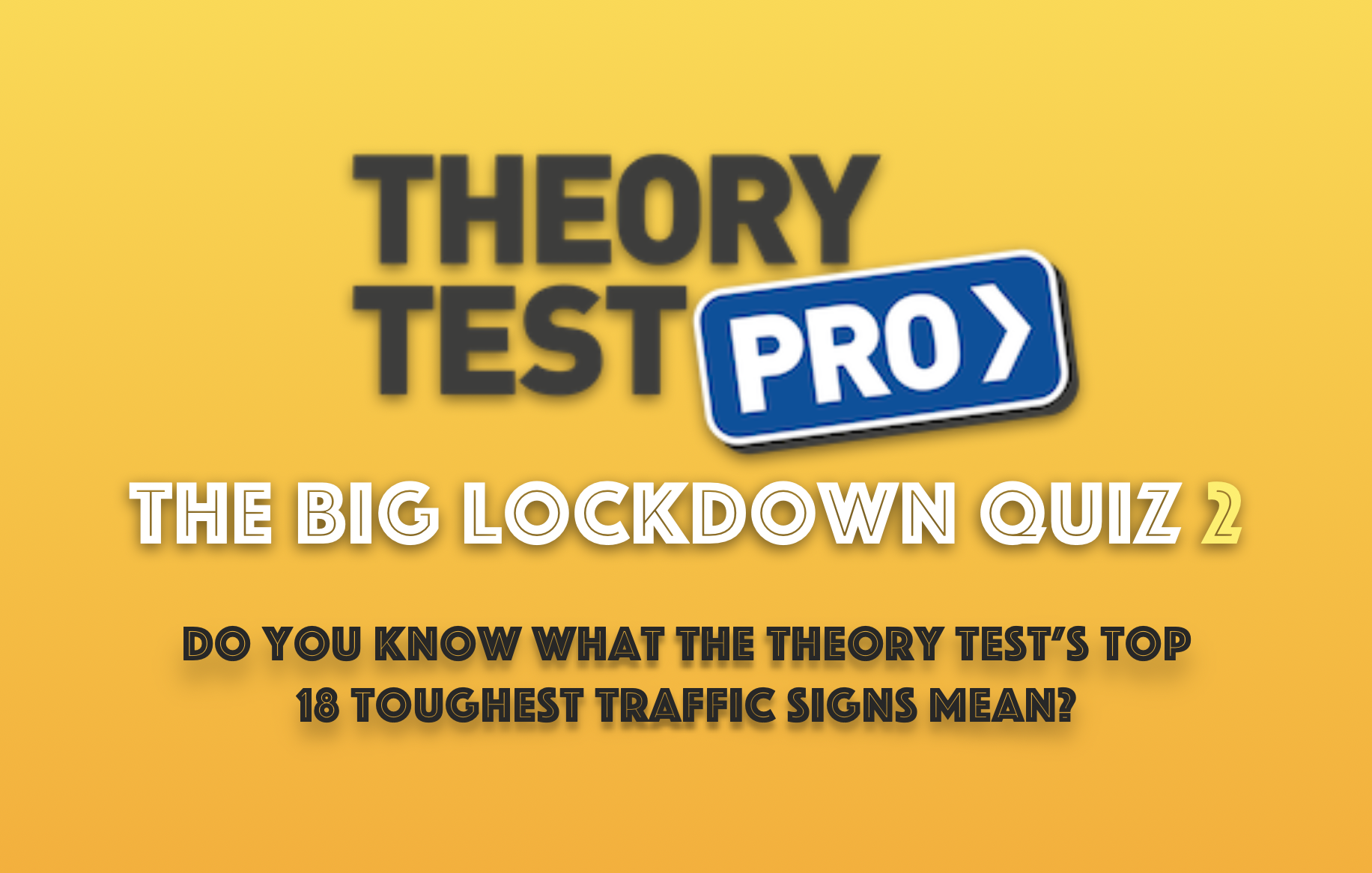 The Big Lockdown Quiz 2: Top 18 Toughest Traffic Signs